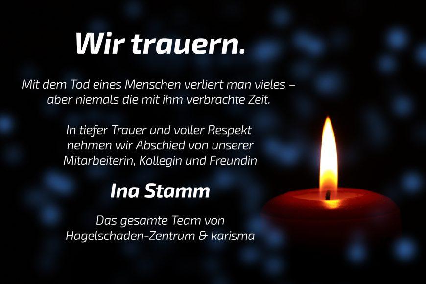 Wir trauern um unsere Mitarbeiterin, Kollegin und Freundin Ina Stamm